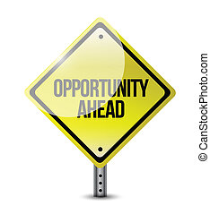 opportunity ahead road sign illustration design over a white...