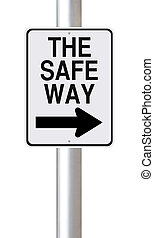 The Safe Way  - A modified one way street sign on safety