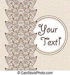 Vector Greeting Card with  Abstract Ethnic  Floral Seamless Border and Place for Your Text