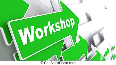 Workshop. Business Concept. - Workshop - Business Concept....