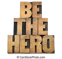 be the hero in wood type - be the hero - isolated text in...