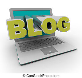 Blogging on a Laptop Computer - The word blog coming out of...