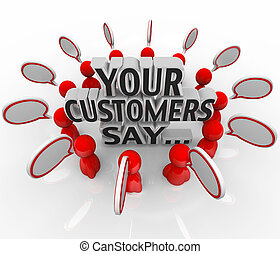 Your Customers Say Satisfaction Feedback Happiness Rating -...
