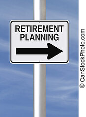 Retirement Planning - A modified one way street sign on...