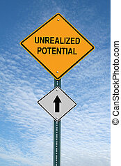 motivational unrealized potential ahead sign post -...