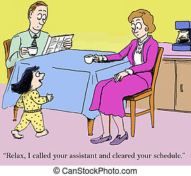 "Work Life Balance - ""Relax, I called your assistant and..."