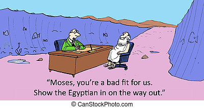 "Performance rating - ""Moses, you're a bad fit for us. Show..."