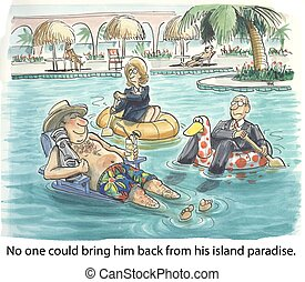 Work Vacation - No one could bring him back from his island...