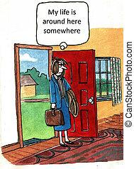 Work Life Balance - 'My life is around here somewhere.'