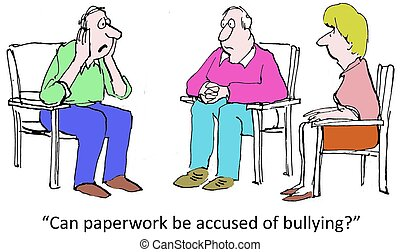 Bullying - Can paperwork be accused of bullying