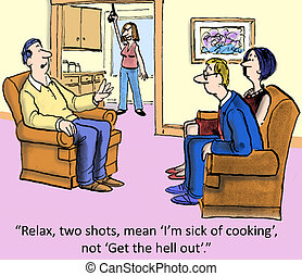 "Sick of cooking - ""Relax, two shots means 'I'm sick of..."