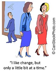 A little bit of change - A woman with two toned hair says...