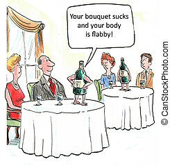 Your bouquet sucks and your body is flabby - Wine bottles...