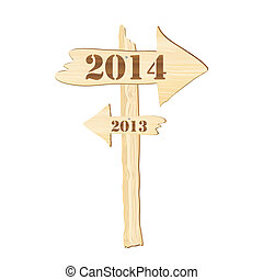 2014 sign - A signpost showing the way from 2013 to 2014....