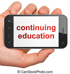 Education concept: Continuing Education on smartphone -...