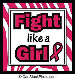 Breast Cancer Awareness-Fight like - Fight like a Girl...