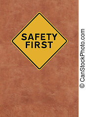 Safety First - A workplace safety sign mounted on a wall