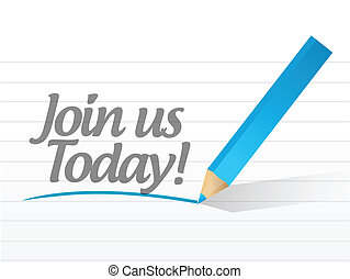join us today written on a white paper illustration design