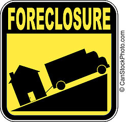 foreclosure sign with truck towing house - crashing house...