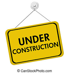 Under Construction Sign - A yellow and black sign with the...