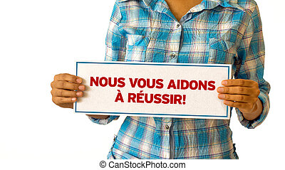 We are here to help In French - A woman holding a We are...