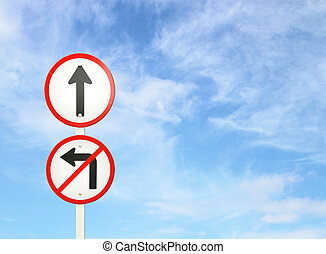 go ahead the way ,forward sign and don't turn left sign with...