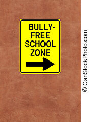 Bully-Free School Zone - A modified one way street sign...