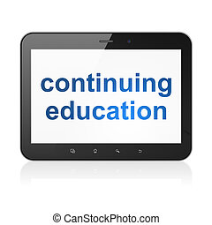 Education concept: Continuing Education on tablet pc...