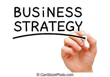 Business Strategy - Hand writing Business Strategy with...