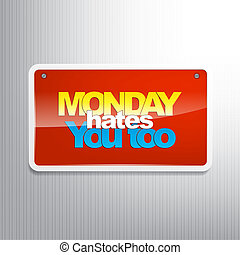 Motivational Background - Monday hates you too. Typography...