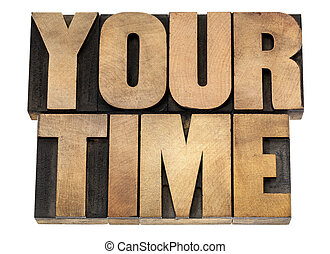 your time in wood type - your time - isolated text in...