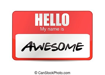 Hello I am awesome tag Illustration design over a white...