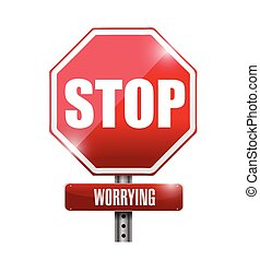 stop worrying road sign illustration design