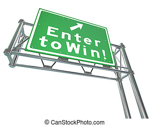 Enter to Win Words Green Freeway Sign - The words Enter to...