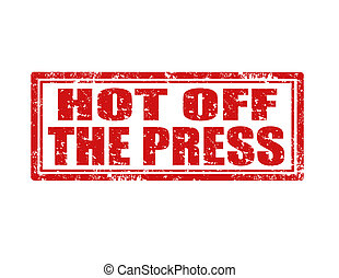 Hot Off The Press-stamp - Grunge rubber stamp with text Hot...