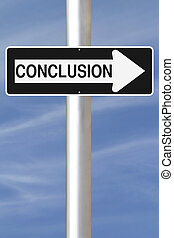 Conclusion This Way - A modified one way street sign...