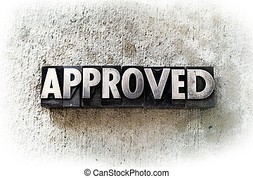 "Approved - The word ""APPROVED"" written in old vintage..."