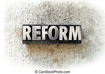 "Reform - The word ""REFORM"" written in old vintage..."