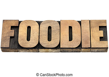 foodie word in wood type