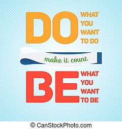 Typographic poster design: do what you want to do - be what...