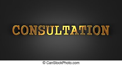 Consultation Business Concept - Consultation - Gold Text on...