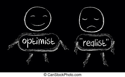 Optimist or realist - You have a choice