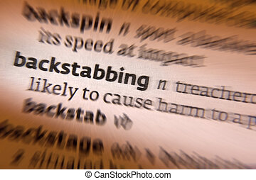 Backstabbing - Dictionary Definition - Backstabbing - the...