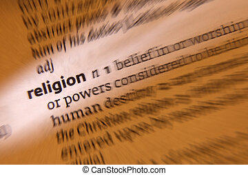 Religion - Dictionary Definition - Religion is an organized...