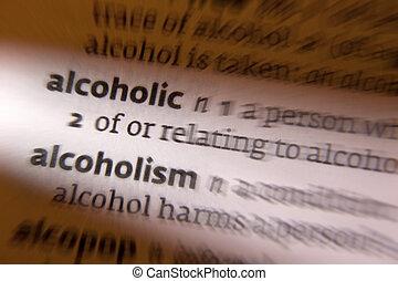 Alcoholic - Alcoholism - Dictionary Definition - Alcoholism...