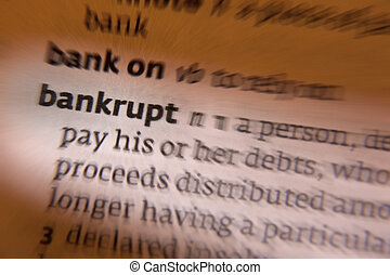 Bankrupt - Dictionary Definition - Bankruptcy is a legal...