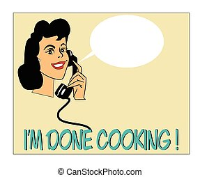 im done cooking - woman on phone ordering dinner because she...