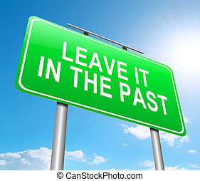 Leave it in the Past concept. - Illustration depicting a...
