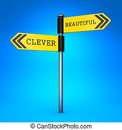 Clever or Beautiful. Concept of Choice. - Yellow Two-Way...