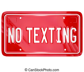 No Texting License Plate Warning Danger Text Message - A red...